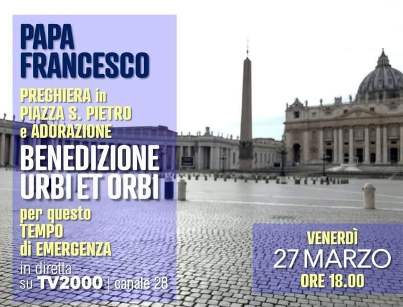 Preghiera con papa Francesco Adorazione Benedizione eucaristica Urbi et Orbi e Indulgenza plenaria 27_03_2020 h 18
